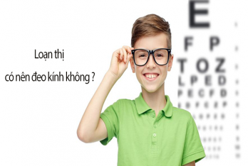 Loạn thị có nên đeo kính không ?