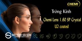 Tròng Kính Chemi Lens 1.60 SP Crystal  U2 coated